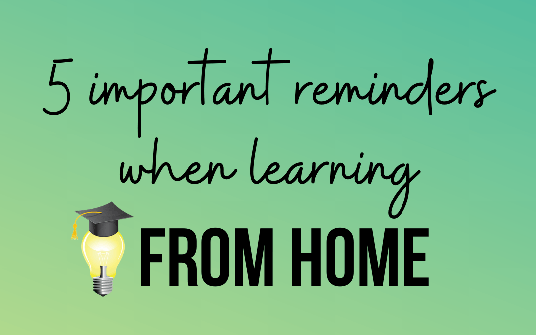 5 important reminders when learning from home
